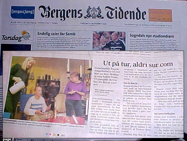 The morning newspaper of Bergen had my hosts and me featured on page 2...