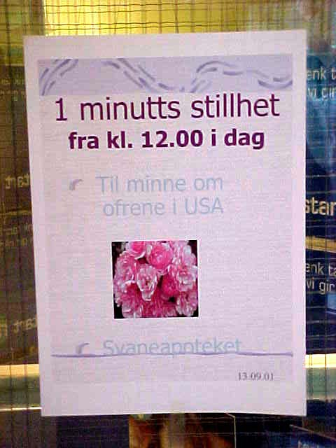 I was very surprised to see this notice on a window at a local pharmacy. It anounced a 1 minute silence in the complete country at 12 o<#k#><#k#><#k#>'clock midday.