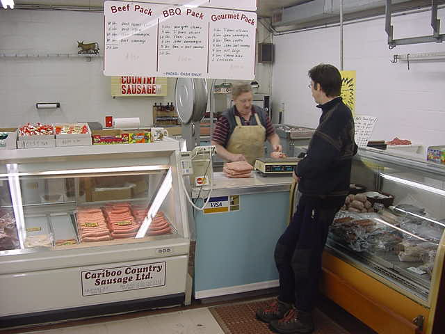Thomas got our dinner for tomorrow night at a German butcher in Quesnel. He is known for the best sausauges in Canada!
