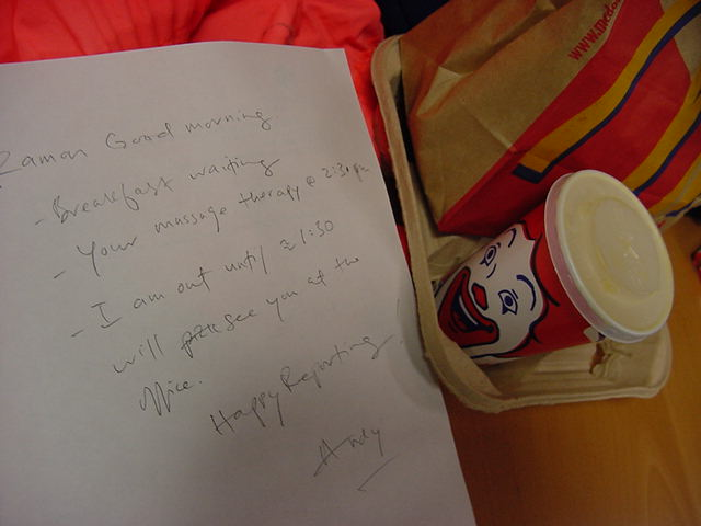 How is this for a wake-up note? Andy let me sleep in  in the basement of his travel company and left me breakfast from McDonalds!